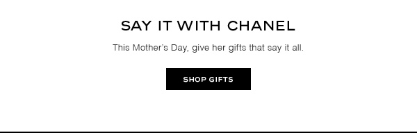 This Mother's Day, give her gifts that say it all. SHOP GIFTS.