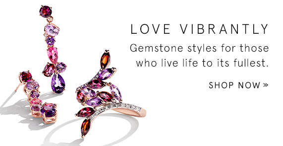 Love Vibrantly - Gemstone styles for those who live life to its fullest. Shop Now