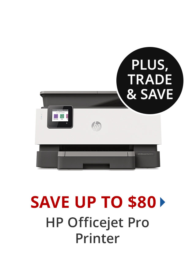 HP OJ Pro Save up to $80 Plus Trade Up