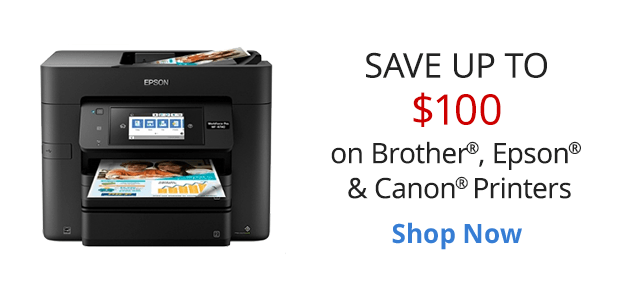 Save up to $100 on Brother, Epson & Canon Printers