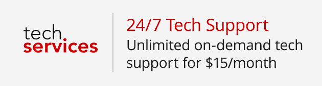 24/7 Tech Support Unlimited technical support for $15/month