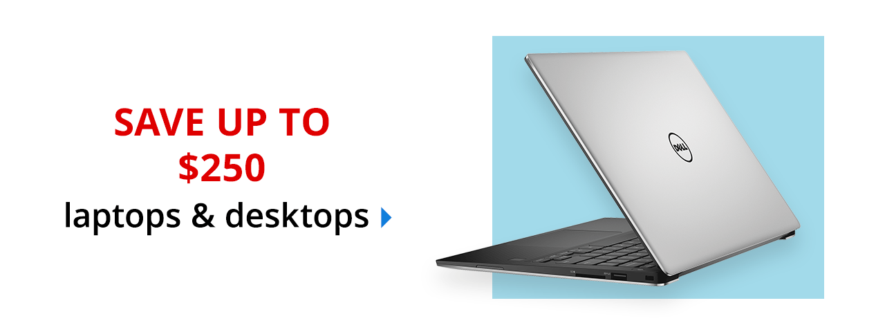 Save up to $250 select laptops & desktops