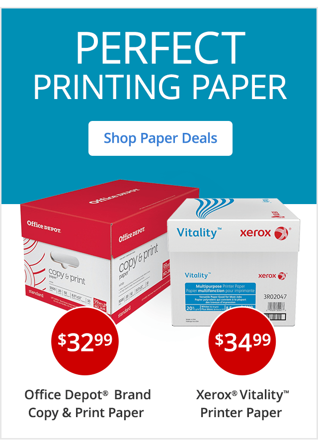 $32.99 Office Depot Brand Copy & Print Paper or $34.99 Xerox Vitality Printer Paper
