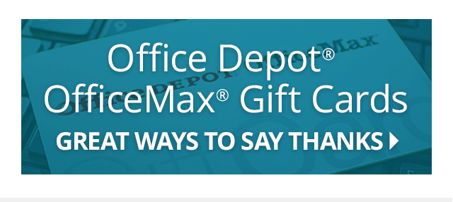 Office Depot Office Max Gift Cards - Great Ways to Say Thanks