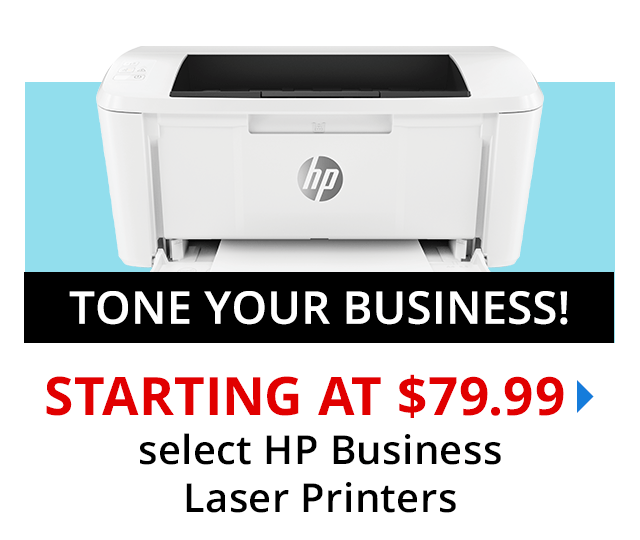 HP Tone your business. Printers from $79.99