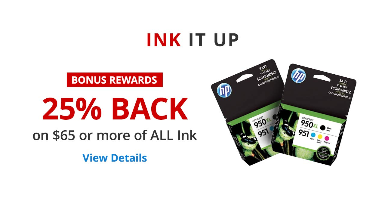 25% back in rewards on $65 or more of ALL ink