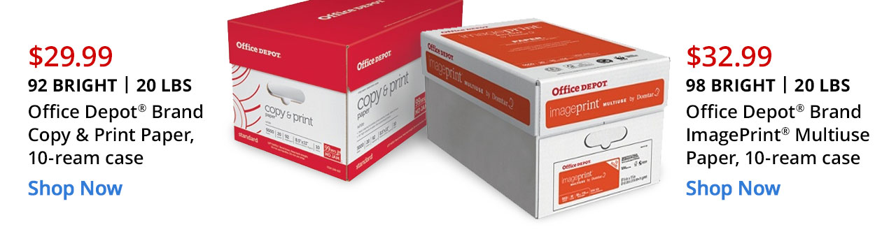 $29.99 Office Depot Brand Paper and $32.99 Office Depot Brand MP Paper