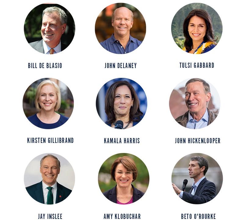 Bill de Blasio, John Delaney, Tulsi Gabbard, Kirsten Gillibrand, Kamala Harris, John Hickenlooper, Jay Inslee, Amy Klobuchar, Beto O'Rourke