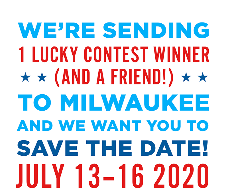 We're sending one lucky contest winner (and a friend!) to Milwaukee