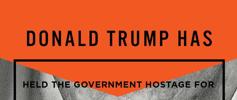 Donald Trump has held the government hostage for