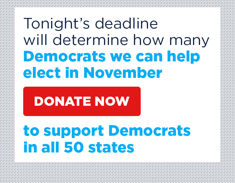 Donate now to support Democrats in all 50 states