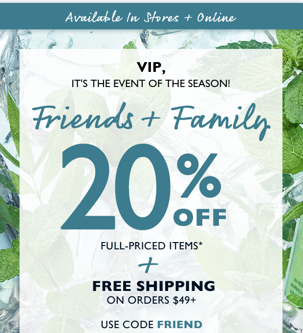 Friends and Family: $20 Off + FREE Shipping* USE CODE FRIEND. SHOP NOW.