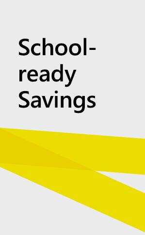 School-ready Savings.