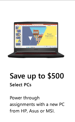 Save up to $500. Select PCs. Power through assignments with a new PC from HP, Asus or MSI. Image of MSI G65 Thin 15.6.