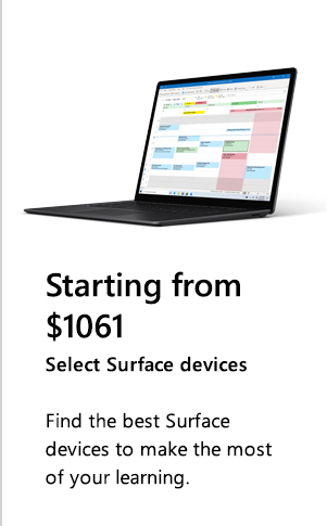 Starting from $1061. Select Surface devices. Find the best Surface devices to make the most of your learning. Image of Surface Laptop 3.