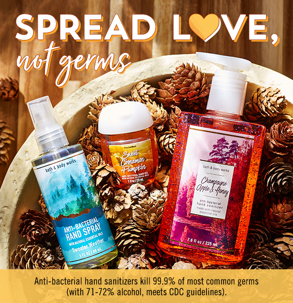 Spread love, not germs - Anti-bacterial hand sanitizers kill up to 99.9% of the most common germs (with 68-72% alcohol content, meets CDC guidelines) - Shop
